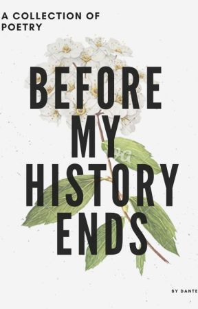 before my history ends by Dante_310