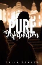 Pure Infatuation| editing  by taliatellstales