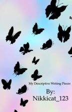 My Descriptive writing pieces by Nikkicat_123