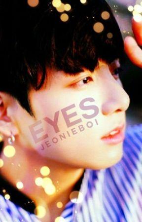 EYES  by jeonieboi