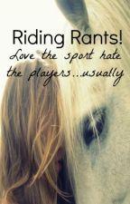 Riding Rants! by HeelsDownEyesUp