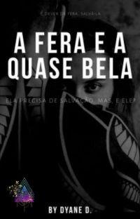 A Fera e a Quase Bela |LIVRO 1| cover