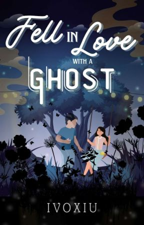 Fell in love with a GHOST? by ivoxiu