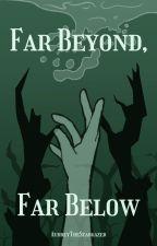 Far Beyond Far Below by AudreyTheStargazer