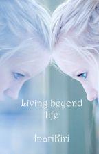Living beyond life (Kurama x OC) by InariKiri