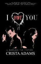 I Owe You (Moriarty Fanfic) by cristaadams