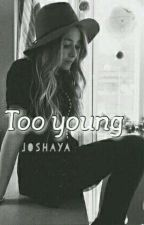 Too Young by Melanie0800