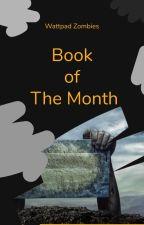 WattpadZombies: Book of the Month by WattpadZombies