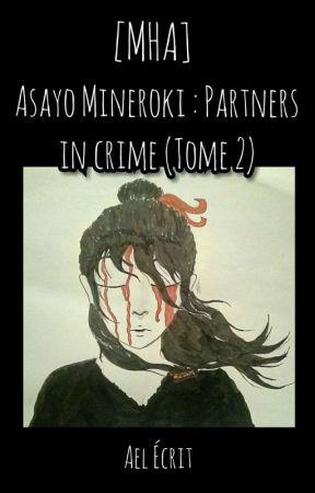[MHA] Asayo Mineroki : Partners In Crime (T2) by Ael_Ecrit