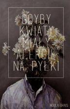 Gdyby kwiaty miały alergię na pyłki by Adulatorius
