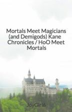 Mortals Meet Magicians (and Demigods) by JoyGirl6