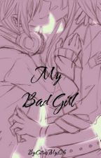 My Bad Girl by CitrusMyLife