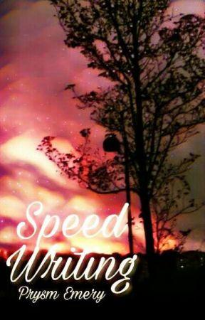 Speed Writing by Prysm-Emery