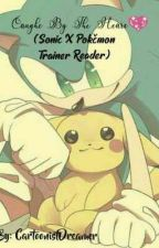 Caught By The Heart (Sonic x Pokémon Trainer Reader) by CartoonistDreamer