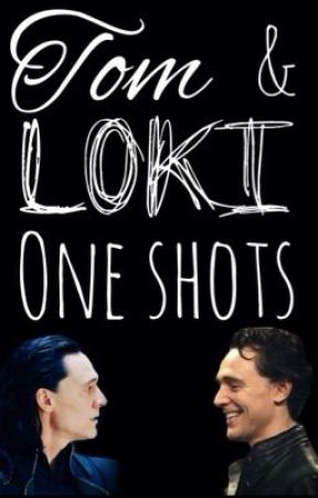 Tom and Loki one-shots by gdudley