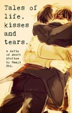 Tales of life, kisses and tears. by HanjiPhi