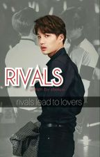 Rivals ¦  [KAIHUN]✔[COMPLETE] by shxnwu