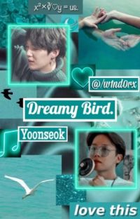 Dreamy Bird. -yoonseok- [M.Yg x J.Hsk] cover