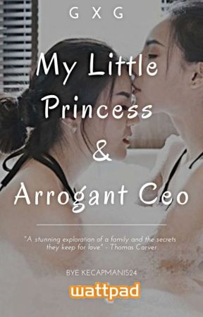 My litle Princess & arrogant CEO (gxg)  by alexanderHemilton