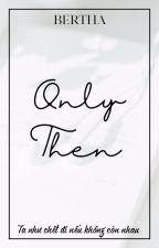 [KookV][YoonTae] Only Then by berthaasleeper