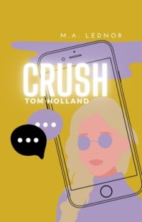 crush, tom holland [1] cover
