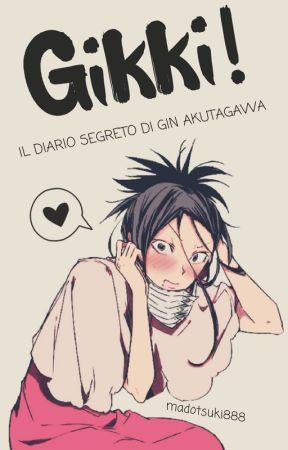 Gikki! - Il diario segreto di Gin Akutagawa by madotsuki888