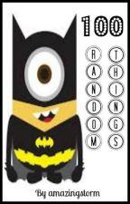 100 random things by batwoman_432