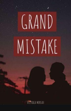 Grand Mistake  by vicashmens
