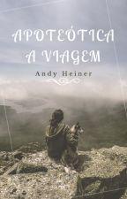Apoteótica -A viagem by AndyHeiner