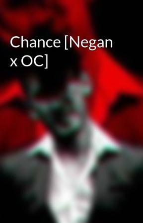 Chance [Negan x OC] by keenequeen