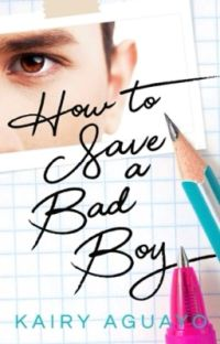 How to save a Bad Boy✔️ cover