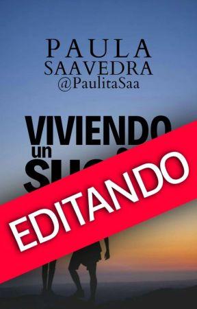 Viviendo un Sueño by PaulitaSaa
