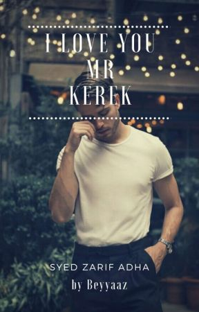 I LOVE YOU MR. KEREK by Beyyaaz