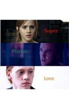 Super Psycho love ❤️  by user19456553