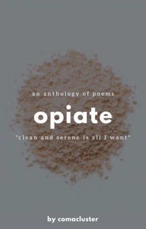 Opiate by comacluster