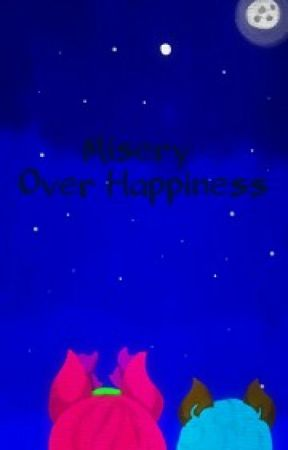 Misery Over Happiness by KikiStories6568