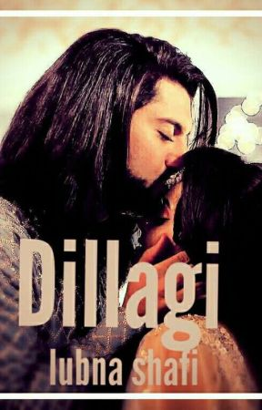 DILLAGI✔(compleated) by lubnashafi