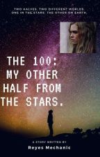My other half from the Stars. by reyesmechanic
