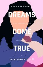Dreams come true - Idol Producer Fan Chengcheng FF (RESQ SAGA PART 1) by xuxiaowen_