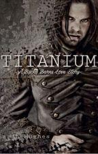 Titanium ~A Bucky Barnes Love Story~ by sarahhhcatherineee