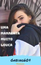 Uma Marrenta Muito Louca by Gabing0604
