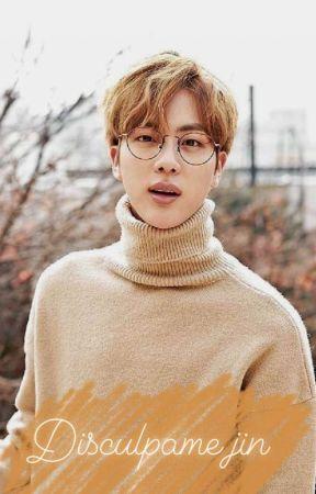 Disculpame Jin by clove1999fda
