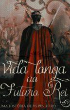 Vida longa ao futuro Rei by VSVilela