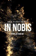 In Nobis by ariaoliviaknight