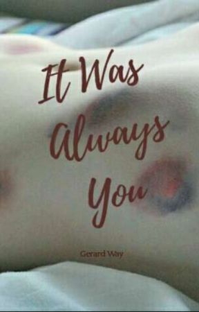 It Was Always You [Gerard Way] by -americassuiteheart