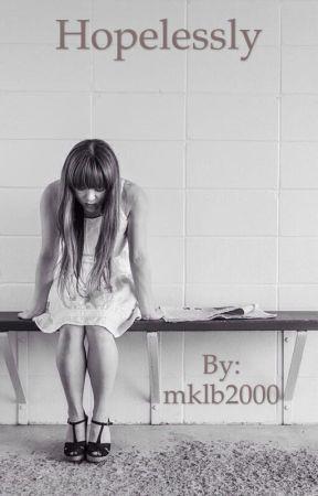 Hopelessly by mklb2000