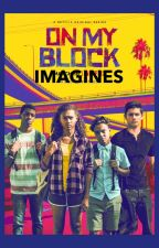 On My Block + Cast Imagines by IsJayStoned