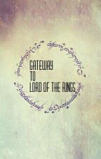 Gate Way to Lord of the Rings ✔ by miakyooot