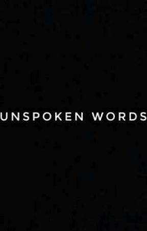 UNSPOKEN WORDS by anonymous_1698