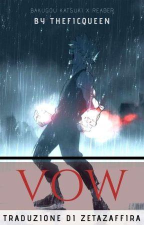 Vow [Bakugou Katsuki x Reader] TRADOTTA by ZetaZaffira